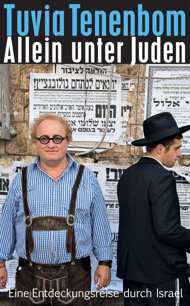 Tuvia Tenenbom. Allein unter Juden. Eine Entdeckungsreise durch Israel. © Suhrkamp